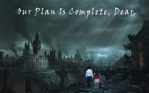 Our_Plan_Is_Complete_Dear